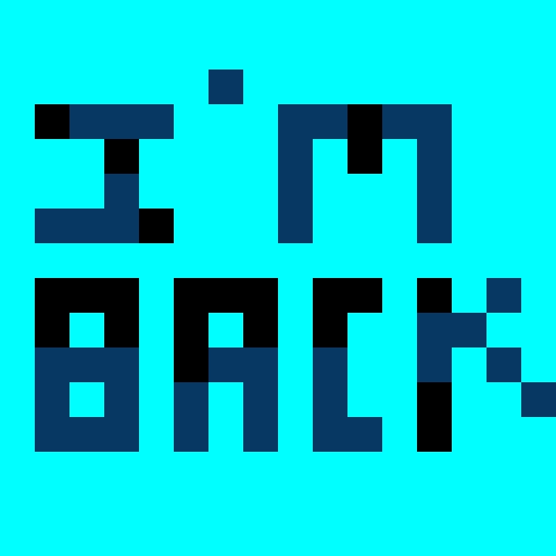 I'm Back! Guys!